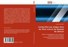 Capa do livro de Conduction par pièges dans les films minces de dioxyde de silicium