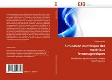 Couverture de Simulation numérique des matériaux ferromagnétiques