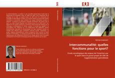 Bookcover of Intercommunalité: quelles fonctions pour le sport?