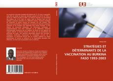 Bookcover of STRATÉGIES ET DÉTERMINANTS DE LA VACCINATION AU BURKINA FASO 1993-2003