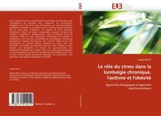 Bookcover of Le rôle du stress dans la lombalgie chronique, l''asthme et l''obésité