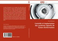 Capa do livro de Contrôle et implantation des systèmes répartis de fusion d''information