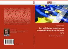 Обложка Les politiques budgétaires de stabilisation dans la zone euro