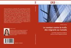 Couverture de Le combat contre le trafic des migrants au Canada