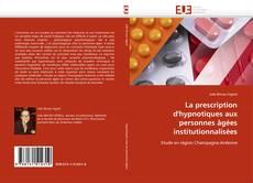 Capa do livro de La prescription d''hypnotiques aux personnes âgées institutionnalisées