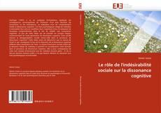 Bookcover of Le rôle de l'indésirabilité sociale sur la dissonance cognitive