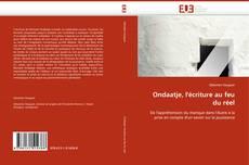Bookcover of Ondaatje, l''écriture au feu du réel