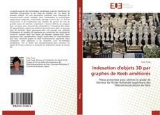 Buchcover von Indexation d'objets 3D par graphes de Reeb améliorés