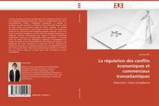 La régulation des conflits économiques et commerciaux transatlantiques kitap kapağı