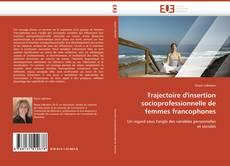 Обложка Trajectoire d'insertion socioprofessionnelle de femmes francophones