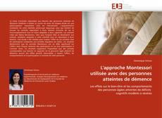 Copertina di L''approche Montessori utilisée avec des personnes atteintes de démence