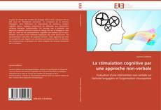 Bookcover of La stimulation cognitive par une approche non-verbale