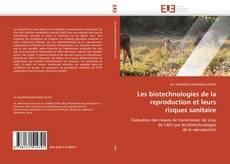 Обложка Les biotechnologies de la reproduction et leurs risques sanitaire