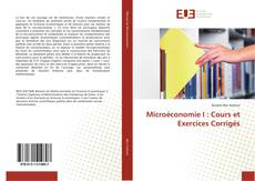 Bookcover of Microéconomie I : Cours et Exercices Corrigés