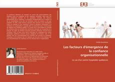 Bookcover of Les facteurs d'émergence de la confiance organisationnelle