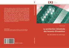 Bookcover of La protection bilatérale des brevets d'invention