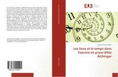 Portada del libro de Les lieux et le temps dans l'oeuvre en prose d'Ilse Aichinger