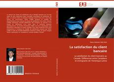 Bookcover of La satisfaction du client bancaire
