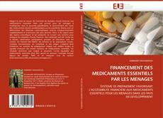 Copertina di FINANCEMENT DES MEDICAMENTS ESSENTIELS PAR LES MENAGES