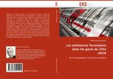 Bookcover of Les ambiances ferroviaires dans les gares du XIXe siècle