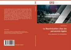 Bookcover of La Routinisation chez les personnes âgées