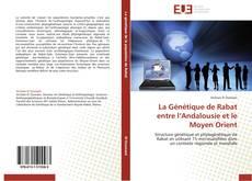 Bookcover of La Génétique de Rabat entre l'Andalousie et le Moyen Orient