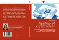 Bookcover of Les médias éducatifs numérisés, moteurs du changement universitaire