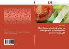 Capa do livro de Morphométrie de structures biologiques partiellement observées en 3D