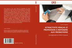 Bookcover of ATTRACTIVITE PERÇUE ET PROPENSION A REPONDRE AUX PROMOTIONS
