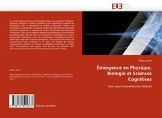 Émergence en Physique, Biologie et Sciences Cognitives的封面