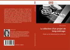 Bookcover of La sélection d''un projet de long-métrage: