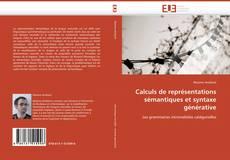 Bookcover of Calculs de représentations sémantiques et syntaxe générative