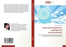 Capa do livro de Comment favoriser le partage des connaissances?