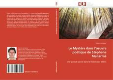 Bookcover of Le Mystère dans l'oeuvre poétique de Stéphane Mallarmé