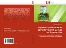 Apprentissage implicite du contexte visuel et guidage de la perception kitap kapağı