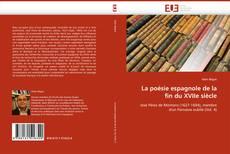 Couverture de La poésie espagnole de la fin du XVIIe siècle
