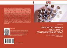 Couverture de IMPACTS DES CONFLITS ARMES SUR LA CONSOMMATION DE TABAC