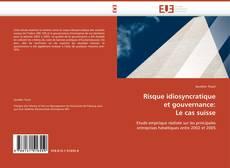 Risque idiosyncratique  et gouvernance:  Le cas suisse的封面