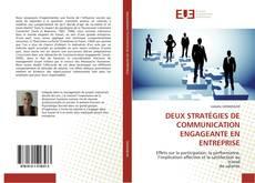 Couverture de DEUX STRATÉGIES DE COMMUNICATION ENGAGEANTE EN ENTREPRISE