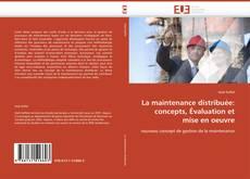Bookcover of La maintenance distribuée: concepts, Évaluation et mise en oeuvre