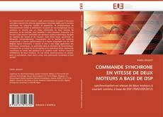 Portada del libro de COMMANDE SYNCHRONE EN VITESSE DE DEUX MOTEURS A BASE DE DSP
