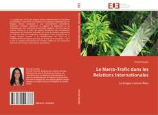 Bookcover of Le Narco-Trafic dans les Relations Internationales