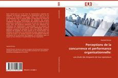 Portada del libro de Perceptions de la concurrence et performance organisationnelle: