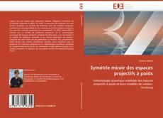 Portada del libro de Symétrie miroir des espaces projectifs à poids