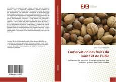 Conservation des fruits du karité et de l''aiéle kitap kapağı