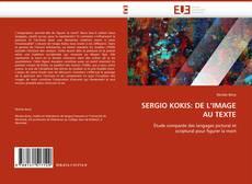 Couverture de SERGIO KOKIS: DE L''IMAGE AU TEXTE