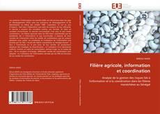Bookcover of Filière agricole, information et coordination