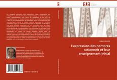 Couverture de L''expression des nombres rationnels et leur enseignement initial