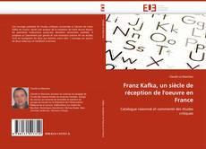 Borítókép a  Franz Kafka, un siècle de réception de l''oeuvre en France - hoz