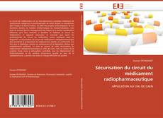 Bookcover of Sécurisation du circuit du médicament radiopharmaceutique